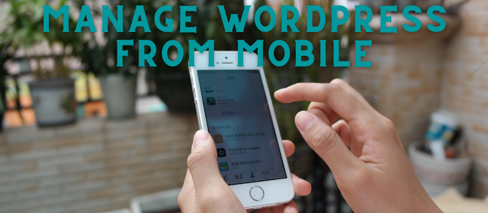 Manage Wordpress from mobile